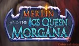 Merlin and the Ice Queen Morgana featured